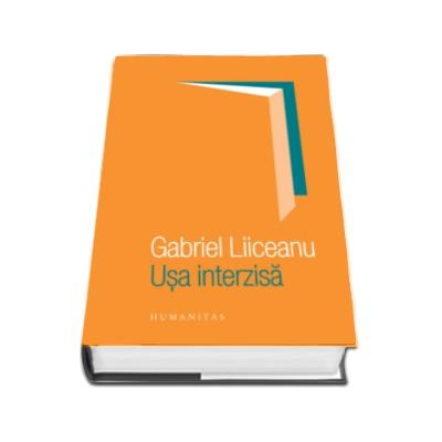 Gabriel Liiceanu, Usa interzisa (Editia a III-a)