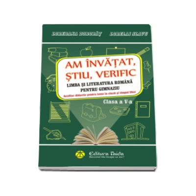 Am invatat, stiu, verific. Limba si literatura romana pentru clasa a V-a - Auxiliar didactic pentru teme la clasa si timpul liber - (Editia a II-a)