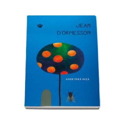 Amor fara miza (Jean D Ormesson)
