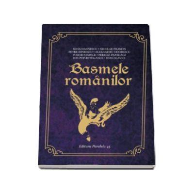 Basmele Romanilor (Colectia Lumea Povestilor)