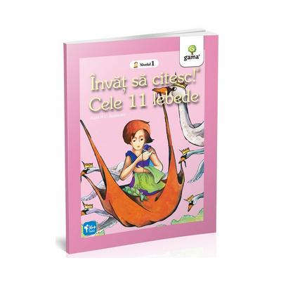 Hans Christian Andersen - Cele 11 lebede - Invat sa citesc! Nivelul 1