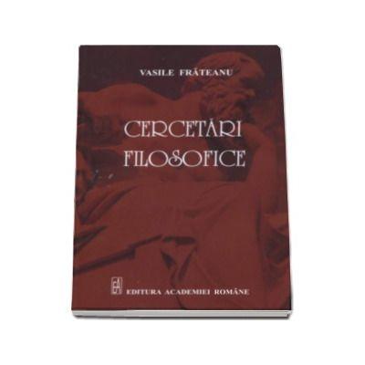 Cercetari filosofice - Frateanu Vasile