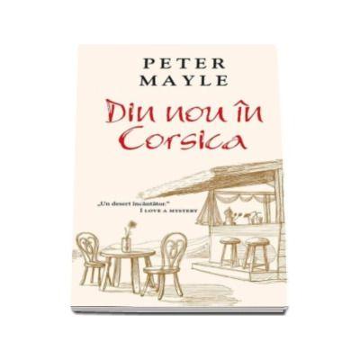 Peter Mayle - Din nou in Corsica - Colectia, carte de buzunar