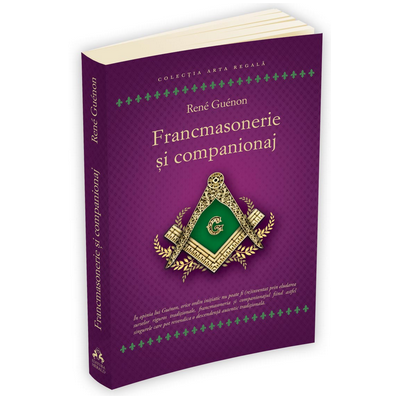 Francmasonerie si companionaj (Rene Guenon)