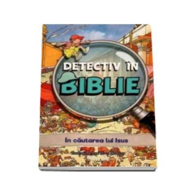 Vanessa Carroll - In cautarea lui Isus - Detectiv in Biblie