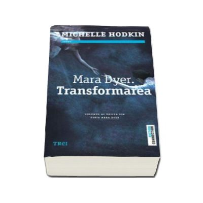 Mara Dyer. Transformarea - Volumul al doilea din seria MARA DYER