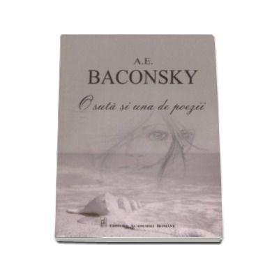 O suta si una de poezii (A. E. Baconsky)
