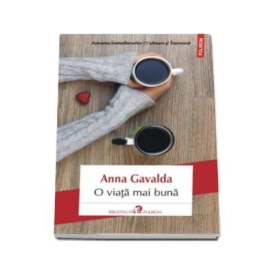 O viata mai buna (Anna Gavalda)