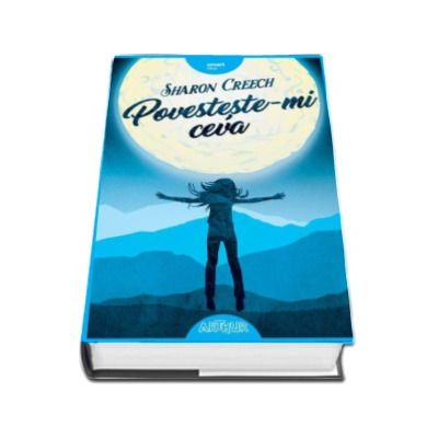 Povesteste-mi ceva - Editie Hardcover (Sharon Creech)