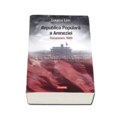 Republica Populara a Amneziei - Tiananmen, 1989