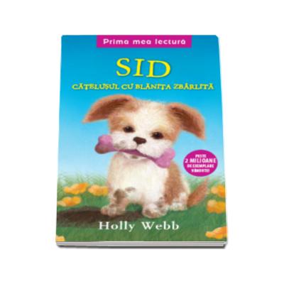 Sid, catelusul cu blanita zbarlita. Prima mea lectura (Holly Webb)