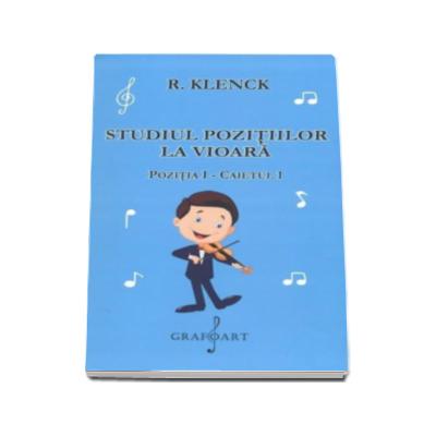 Robert Klenk - Studiul pozitiilor la vioara pozitia I - Caietul 1 (Editie 2015)