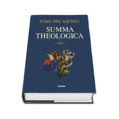 Toma de Aquino, Summa theologica. Volumul III