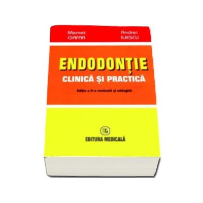 Endodontie clinica si practica. Editia a 2-a (Revazuta si adaugita)