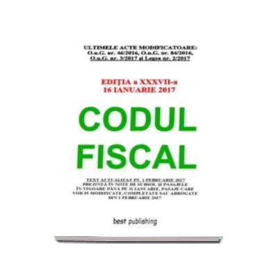 Codul fiscal format A4 - editia a XXXVII-a - Actualizata 16 ianuarie 2017