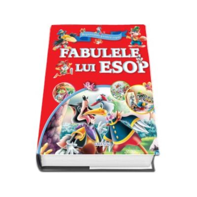 Fabulele lui ESOP. Repovestite pentru copii (Editie ilustrata)