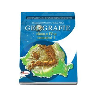 Geografie manual pentru clasa a IV-a, semestrul I si semestrul al II-lea (Contine editia digitala) - Tudora Pitila si Cleopatra Mihailescu