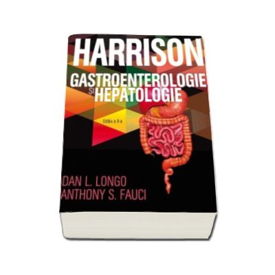 Dan L. Longo, Anthony S. Fauci - HARRISON - Gastroenterologie si hepatologie - Editia a II-a