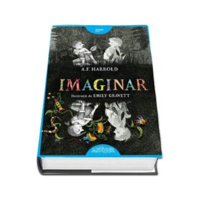 A. F. Harrold - Imaginar - Ilustratii de Emilz Gravett