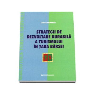 Adina Camarda, Strategii de dezvoltare durabila a turismului in Tara Barsei