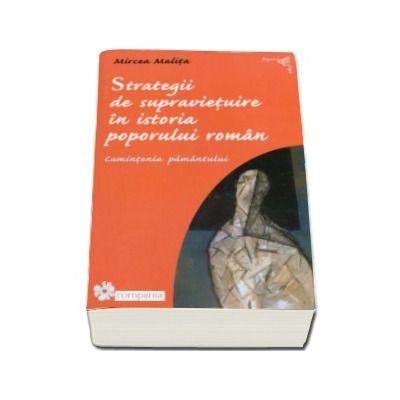 Strategii de supravietuire in istoria poporului roman (Editia a II-a, revizuita si adaugita)