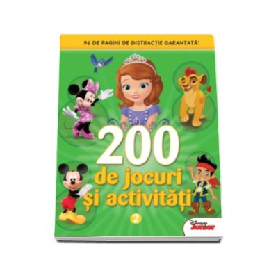 200 de jocuri si activitati. 96 de pagini de distractie garantata - Disney Junior