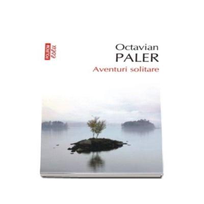 Octavian Paler, Aventuri solitare - Editie de buzunar