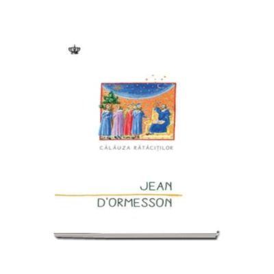Calauza ratacitilor (Jean d Ormesson)