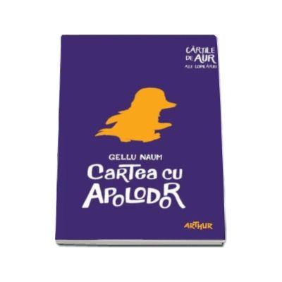 Cartea cu Apolodor - Gellu Naum. Cartile de aur ale copilariei