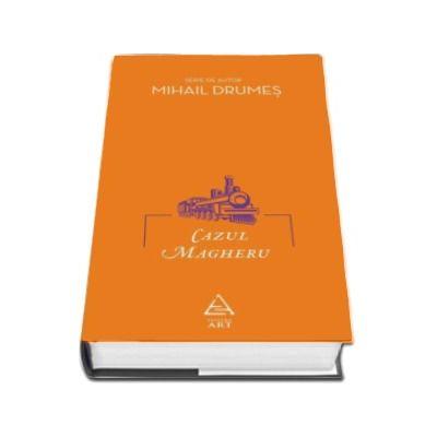Mihail Drumes, Cazul Magheru - (Serie de autor)