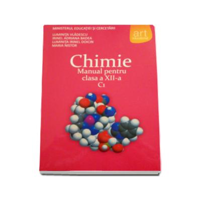 Luminita Vladescu - Chimie C1, manual pentru clasa a XII-a