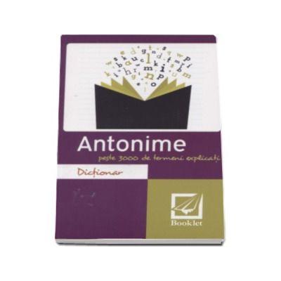 Dictionar de antonime. Peste 3000 de termeni explicati - Editia a II-a
