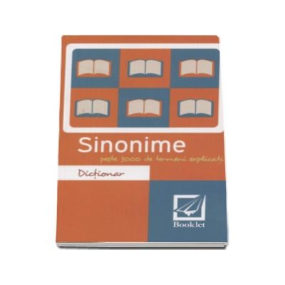 Dictionar de sinonime. Peste 3000 de termeni explicati - Editia a 2-a