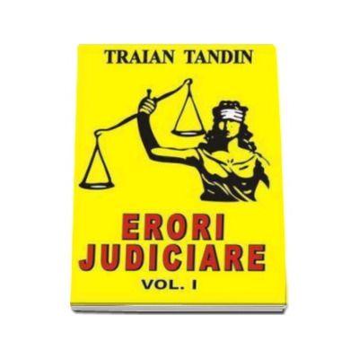 Erori judiciare in Romania - volumul I (Tandin, Traian)