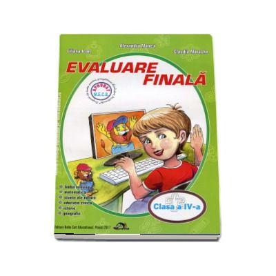 Evaluare Finala, pentru clasa a IV-a (2017) Romana, Matematica, Stiinte ale naturii, Educatie civica, Istorie, Geografie