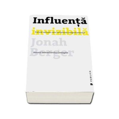 Jonah Berger, Influenta invizibila. Fortele ascunse care modeleaza comportamentul