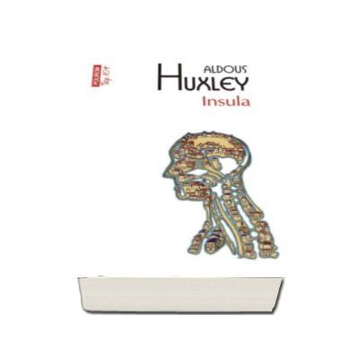 Aldous Huxley, Insula - Colectia Top 10