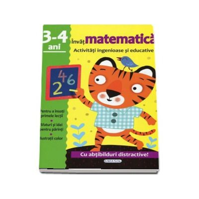 Invat matematica - Activitati ingenioase si educative, 3-4 ani. Cu abtibilduri distractive!