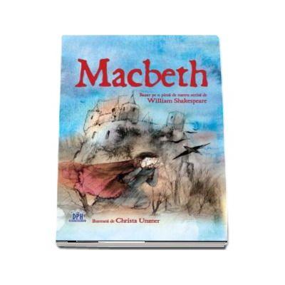 Macbeth - Bazat pe o piesa de teatru scrisa de William Shakespeare (Nivel - Experimentati)