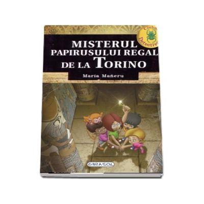 Maria Maneru, Misterul papirusului regal de la Torino (Colectia, clubul detectivilor)