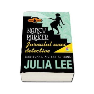 Nancy Parker. Jurnalul unei detective - Servitoare, mistere si crima!