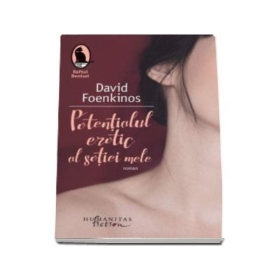David Foenkinos, Potentialul erotic al sotiei mele - Colectia Raftul Denisei