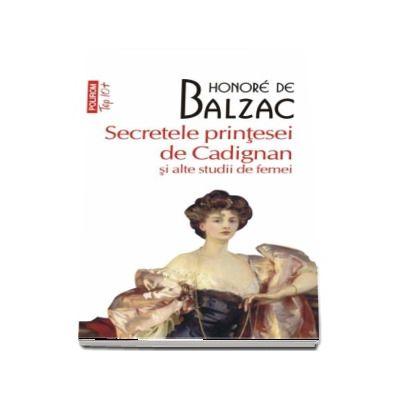 Honore de Balzac, Secretele printesei de Cadignan si alte studii de femei - Editie de buzunar Top 10