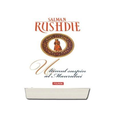 Salman Rushdie, Ultimul suspin al Maurului