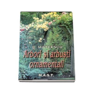 R. Mateescu, Arbori si arbusti ornamentali