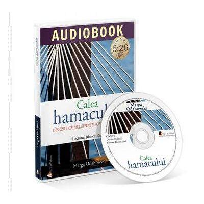Marga Odahowski - Calea hamacului. Designul calmului pentru o viata ocupata - AudioBook Format CD MP3