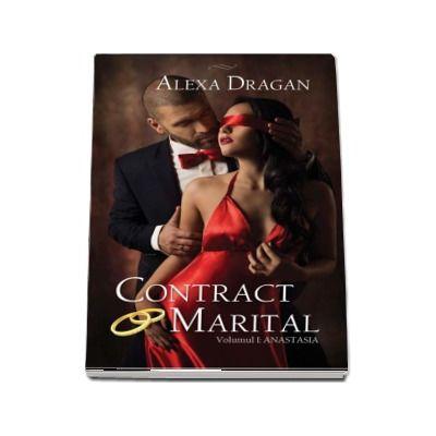 Alexa Dragan, Contract marital. Volumul I - Anastasia