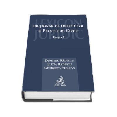 Dumitru Radescu - Dictionar de drept civil si proceduri civile. Editia 2