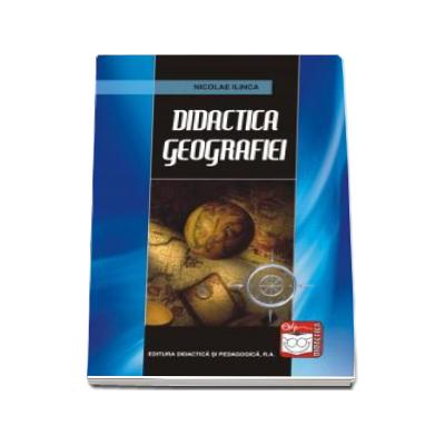 Nicolae Ilinca - Didactica Geografiei
