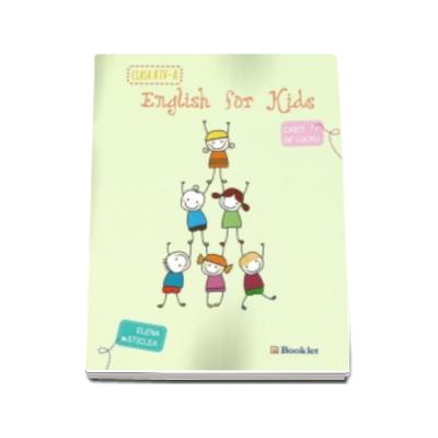 Sticlea Elena - English for kids, caiet de lucru pentru clasa a IV-a - Elena Sticlea (editie 2015)